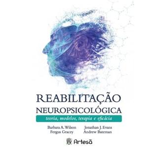 Livro - Reabilitação Neuropsicológica - Wilson - Artesã