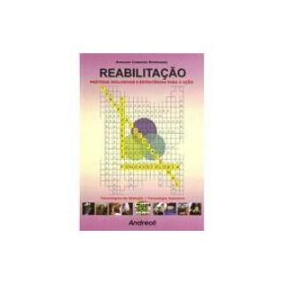 Livro - Reabilitação - Práticas Inclusivas e Estratégias para a Ação - Rodrigues