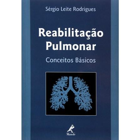 Livro - Reabilitação Pulmonar Conceitos Básicos - Rodrigues ***