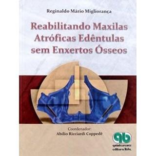 Livro - Reabilitando Maxilas Atróficas Edêntulas sem Enxertos Ósseos - Migliorança