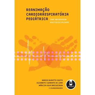 Livro - Reanimação Cardiorrespiratória Pediátrica - Uma Abordagem Multidisciplinar - Souto @@