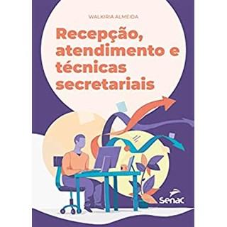 Livro Recepção, Atendimento e Técnicas Secretariais - Almeida - Senac