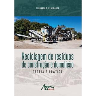Livro -  Reciclagem de Resíduos de Construção e Demolição - Miranda - Appris