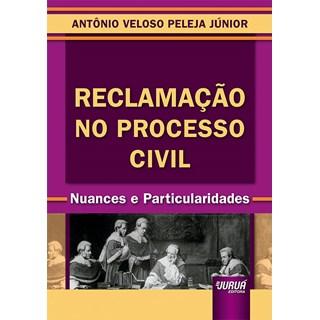 Livro - Reclamação no Processo Civil - Júnior - Juruá
