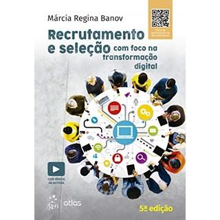 Livro Recrutamento e Seleção com Foco na Transformação Digital - Banov - Atlas