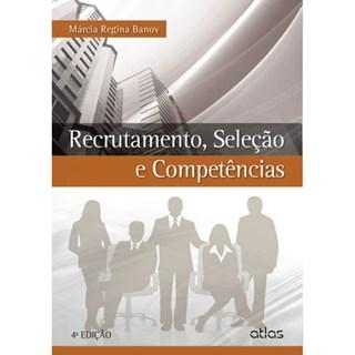 Livro - Recrutamento, Seleção e Competência - Banov