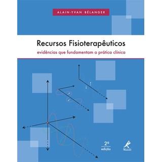 Livro - Recursos Fisioterapêuticos Evidências que Fundamentam a Prática Clínica - Belánger