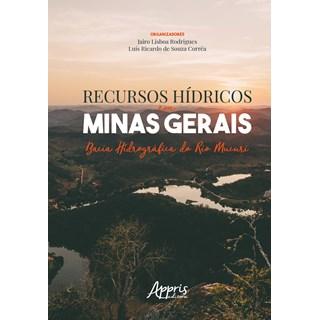 Livro - Recursos Hídricos em Minas Gerais - Rodrigues - Appris
