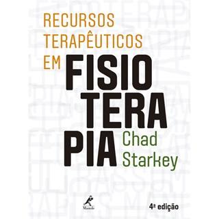 Livro - Recursos Terapêuticos em Fisioterapia - Starkey