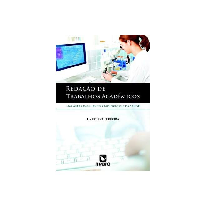 Livro - Redação de Trabalhos Acadêmicos nas Áreas das Ciências Biológicas e da Saúde - Ferreira