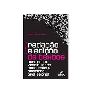 Livro - Redação e Edição de Textos Para Enem, Vestibulares, Concursos e Cotidiano Profissional - Pessoa
