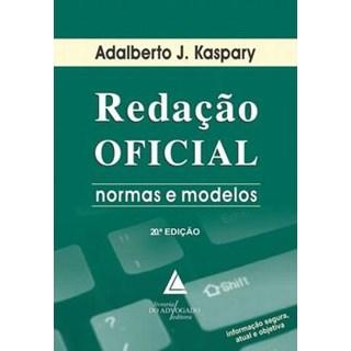 Livro - Redação Oficial - Normas e Modelos - Kaspary