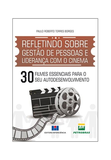 Livro - Refletindo Sobre Gestão de Pessoas e Liderança com o Cinema - Borges