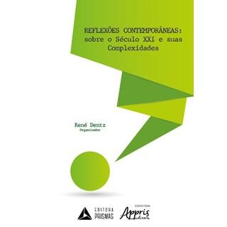 Livro - Reflexões Contemporâneas: Sobre o Século XXI e Suas Complexidades - Dentz