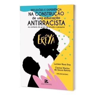 Livro - Reflexões e Experiências na Construção de Uma Educação - Dias - Brazil Publishing