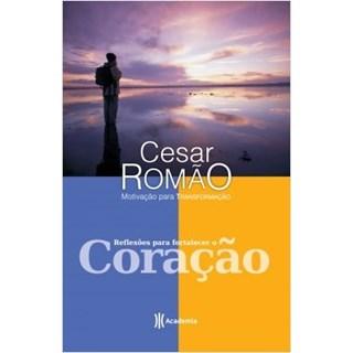 Livro - Reflexões Para Fortalecer o Coração - Romão - Planeta