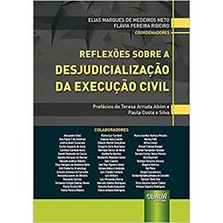 Livro - Reflexões Sobre a Desjudicialização da Execução Civil - Ribeiro - Juruá