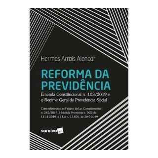 Livro - Reforma da Previdência - Emenda Constitucional n. 103/2019 e o Regime Geral de Previdência S