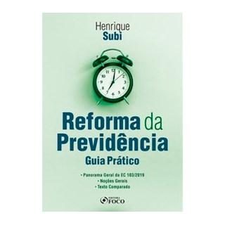 Livro - REFORMA DA PREVIDÊNCIA : GUIA PRÁTICO - 1ª ED - 2020 - Subi 1º edição