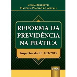 Livro Reforma da Previdência na Prática - Benedetti - Juruá