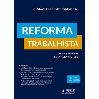 Livro - Reforma Trabalhista - Analise Critica Da Lei 13467/2017 - Garcia7/2017 - JUSPODIVM - 4 ED