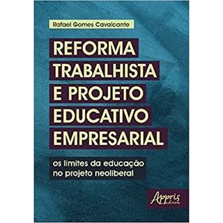 Livro - Reforma Trabalhista e Projeto Educativo Empresarial - Cavalcante - Appris