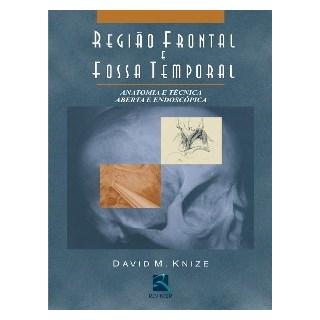 Livro - Região Frontal e Fossa Temporal - Anatomia e Técnica Aberta e Endoscópica - Knize