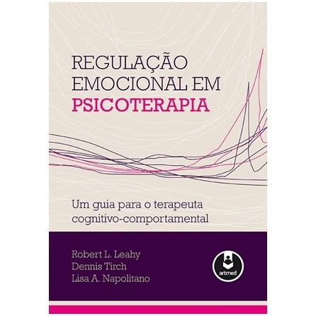 Livro - Regulação Emocional em Psicoterapia - Leahy