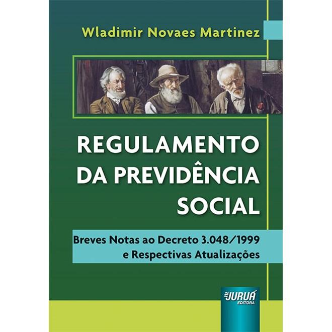 Livro Regulamento da Previdência Social - Martinez - Juruá