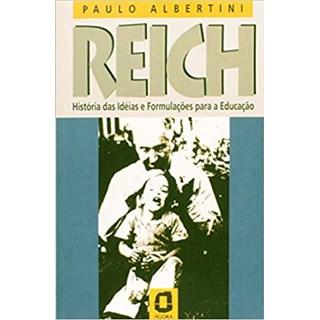 Livro - Reich: História Das Ideias e Formulações Para a Educação - Albertini - Ágora