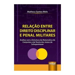 Livro - Relação Entre Direito Disciplinar e Penal Militares - Melo 1º edição