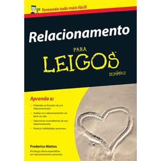 Livro - Relacionamento Para Leigos - Mattos - Alta Books