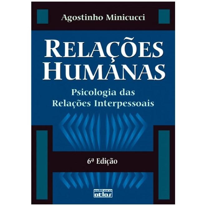 Livro - Relações Humanas: Psicologia das Relações Interpessoais - Minicucci