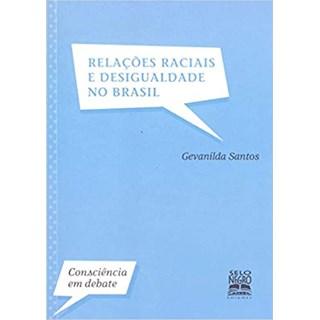 Livro - Relações Raciais e Desigualdade no Brasil - Santos - Selo Negro