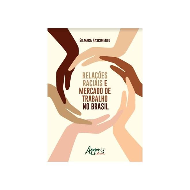 Livro -  Relações Raciais e Mercado de Trabalho no Brasil  - Nascimento
