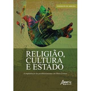 Livro - Religião, Cultura e Estado: A Implantação do Presbiterianismo em Mato Grosso - Arruda