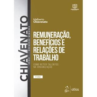 Livro - Remuneração, Benefícios e Relações de Trabalho - Série Recursos Humanos - Chiavenatto