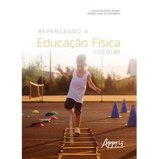 Livro -  Repensando a Educação Física Escolar - Borges