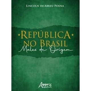 Livro - República no Brasil - Penna - Appris