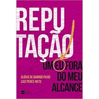 Livro - Reputação: Um Eu Fora do Meu Alcance - Barros Filho