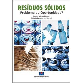 Livro - Resíduos Sólidos: Problema ou oportunidade - Ribeiro