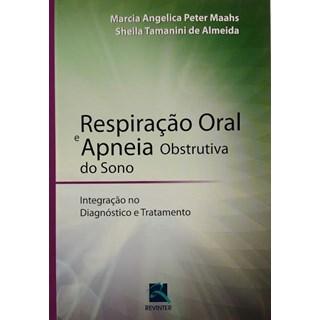 Livro - Respiração Oral e Apneia Obstrutiva do Sono - Maahs
