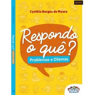 Livro - Respondo o Quê? Problemas e Dilemas - Moura