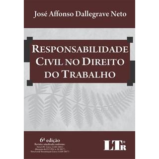 Livro - Responsabilidade Civil no Direito do Trabalho - Dallegrave Neto