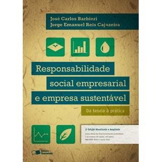 Livro - Responsabilidade Social Empresarial e Empresa Sustentável - da Teoria À Prática - Barbieiri