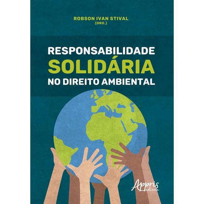 Livro - Responsabilidade Solidária no Direito Ambiental - Stival - Appris