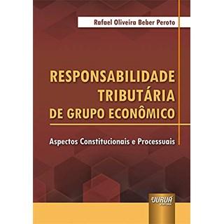Livro Responsabilidade Tributária de Grupo Econômico - Peroto - Juruá