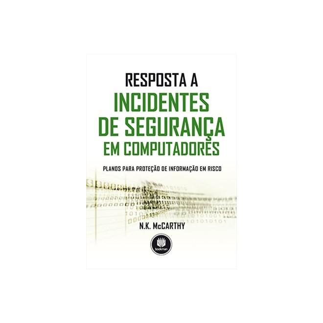 Livro - Resposta a Incidentes de Segurança em Computadores Planos para  Proteção de Informação em Risco f0fde707d2
