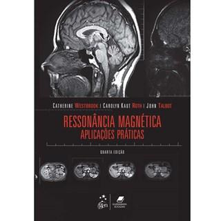 Livro - Ressonância Magnética - Aplicações Práticas - Westbrook