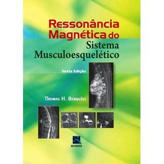 Livro - Ressonância Magnética do Sistema Musculoesquelético - Berquist